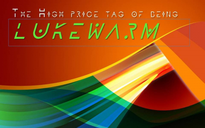 The High Price Tag of Being Lukewarm