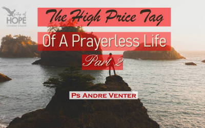 The High Price Tag of a Prayerless Life Part2
