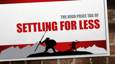 The High price Tag For Settling For Less