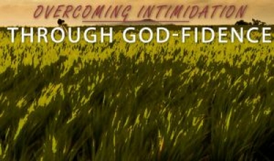 Overcoming intimidation through God-Fidence