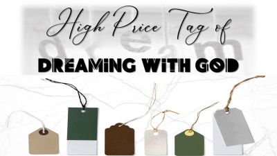 The High Price Tag of Dreaming With God